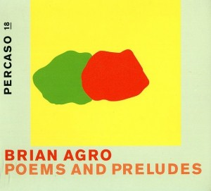 Brian Agro, Poems, Preludes